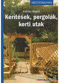 Kerítések, pergolák, kerti utak - Hájek, Václav