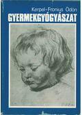 Gyermekgyógyászat - Kerpel-Fronius Ödön