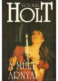 A múlt árnyai - Victoria Holt
