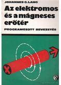 Az elektromos és a mágneses erőtér - Lang, Johannes G.