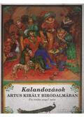 Kalandozások Artus király birodalmában - Kövesdi János