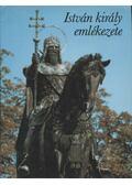 István király emlékezete - Király László