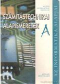 Számítástechnikai alapismeretek - Kiss Csaba, Bodnár István Olivér, Krnács András