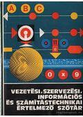 Vezetési, szervezési, információs és számítástechnikai értelmező szótár - Kiss Ernő