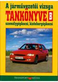 A járművezetői vizsga tankönyve - Kiss István, Keller Ervin, Duka Gyula, Virágh Sándor
