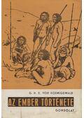 Az ember története - Koenigswald, G. H. R. Von