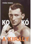 Kokó, a király (dedikált) - Török Ferenc