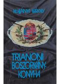 Trianoni boszorkánykonyha - Kollányi Károly