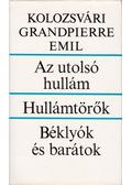 Az utolsó hullám / Hullámtörők / Béklyók és barátok - Kolozsvári Grandpierre Emil