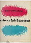 Szín az építészetben - Konrad Gatz, Wilhelm O. Wallenfang