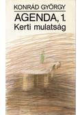 Kerti mulatság - Agenda, 1. - Konrád György