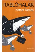 Rablóhalak - Kötter Tamás