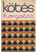 Kötés-horgolás 1978 - Kovács Margit, Dr. Bárd Károlyné, Gyulai Irén, Halász Lászlóné, Prósz Veronika, Róth Gyuláné