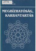 Megbízhatóság, karbantartás - Kovács Zoltán,dr., Gaál Zoltán