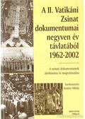 A II. Vatikáni Zsinat dokumentumai negyven év távlatából 1962-2002 - Kránitz Mihály