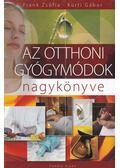 Az otthoni gyógymódok nagykönyve - Kürti Gábor, Frank Zsófia