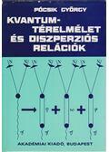 Kvantumtérelmélet és diszperziós relációk - Pócsik György