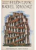 Felépítjük Bábel tornyát - László Anna