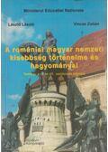 A romániai magyar nemzeti kisebbség történelme és hagyományai - László László, Vincze Zoltán