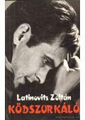 Ködszurkáló - Latinovits Zoltán