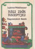 Régi idők receptjei - Lejtényi Éva, Waldhauser György