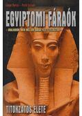 Egyiptomi fáraók titokzatos élete - Lévai Anita, Potó István
