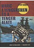 Harc a tengereken és a tenger alatt - Lévay Gábor
