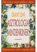Asztrológia mindenkinek - Lewi, Grant