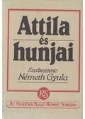 Attila és hunjai - Ligeti Lajos, Eckhardt Sándor, Németh Gyula, Váczy Péter, Fettich Nándor