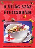 A világ száz ételcsodája - Liptai Zoltán