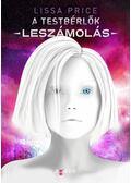 A testbérlők - Leszámolás - Lissa Price