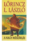 A nagy mészárlás - Lőrincz L. László