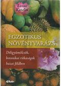 Egzotikus növényvarázs - Lovas Katalin