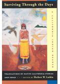 Surviving Through the Days – A California Indian Reader - LUTHIN, HERBERT W, (editor)