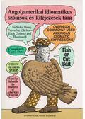 Angol/amerikai idiomatikus szólások és kifejezések tára - A Dictionary of American Idioms - Makkai Ádám