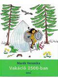 Vakáció 2500-ban - Marék Veronika