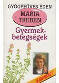 Gyermekbetegségek - Maria Treben
