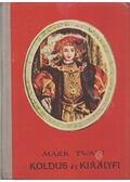 Koldus és királyfi - Mark Twain