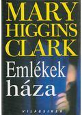 Emlékek háza - Mary Higgins Clark