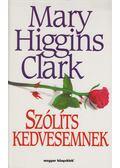 Szólíts kedvesemnek - Mary Higgins Clark