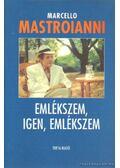 Emlékszem, igen, emlékszem - Mastroianni, Marcello