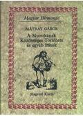 A Muzsikának Közönséges Története és egyéb írások - Mátray Gábor