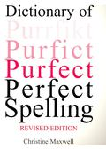 Dictionary of Perfect Spelling - MAXWELL, CHRISTINE