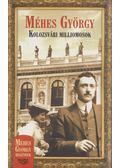 Kolozsvári milliomosok - Méhes György