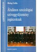 Általános szociológiai szöveggyűjtemény jogászoknak - Meleg Csilla
