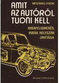 Amit az autóról tudni kell - Mészáros Ferenc