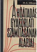A hőátadás gyakorlati számításának alapjai - Mihejev, M. A.