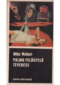 Palmu felügyelő tévedése - Mika Waltari