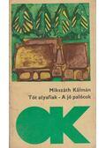 Tót atyafiak / A jó palócok - Mikszáth Kálmán