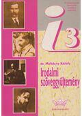 Irodalmi szöveggyűjtemény 3. - Mohácsy Károly
